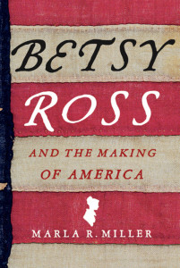 Miller Betsy Ross and the Making of America