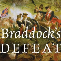 Episode 060: David Preston, Braddock's Defeat: The Battle of the Monongahela