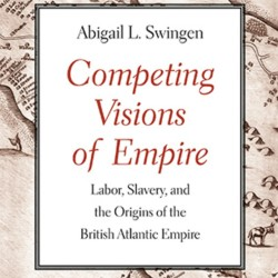 Episode 036: Abigail Swingen, Competing Visions of Empire